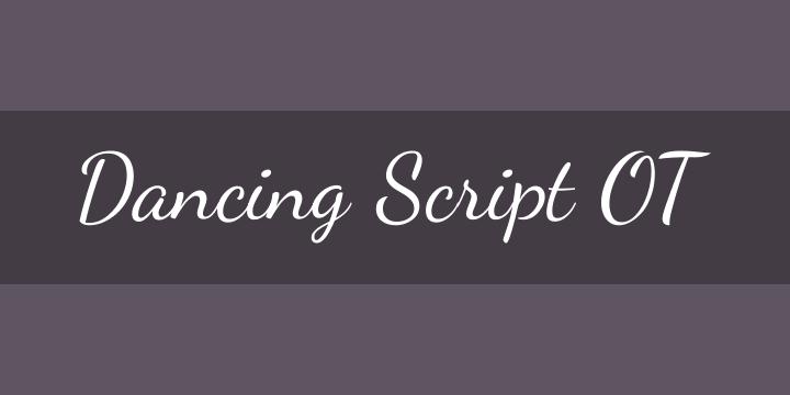135+ Best Script Fonts in 2020. Free and Premium - dancing script ot