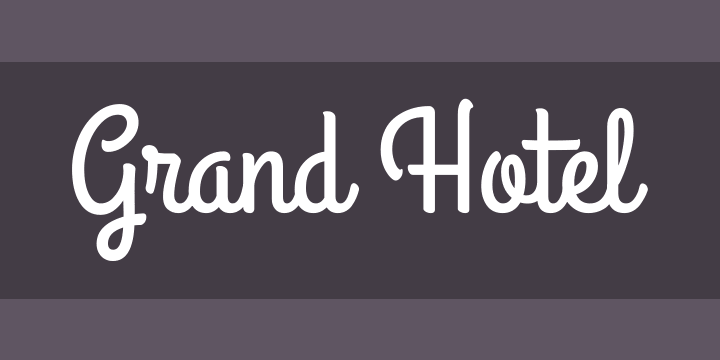 135+ Best Script Fonts in 2020. Free and Premium - grand hotel