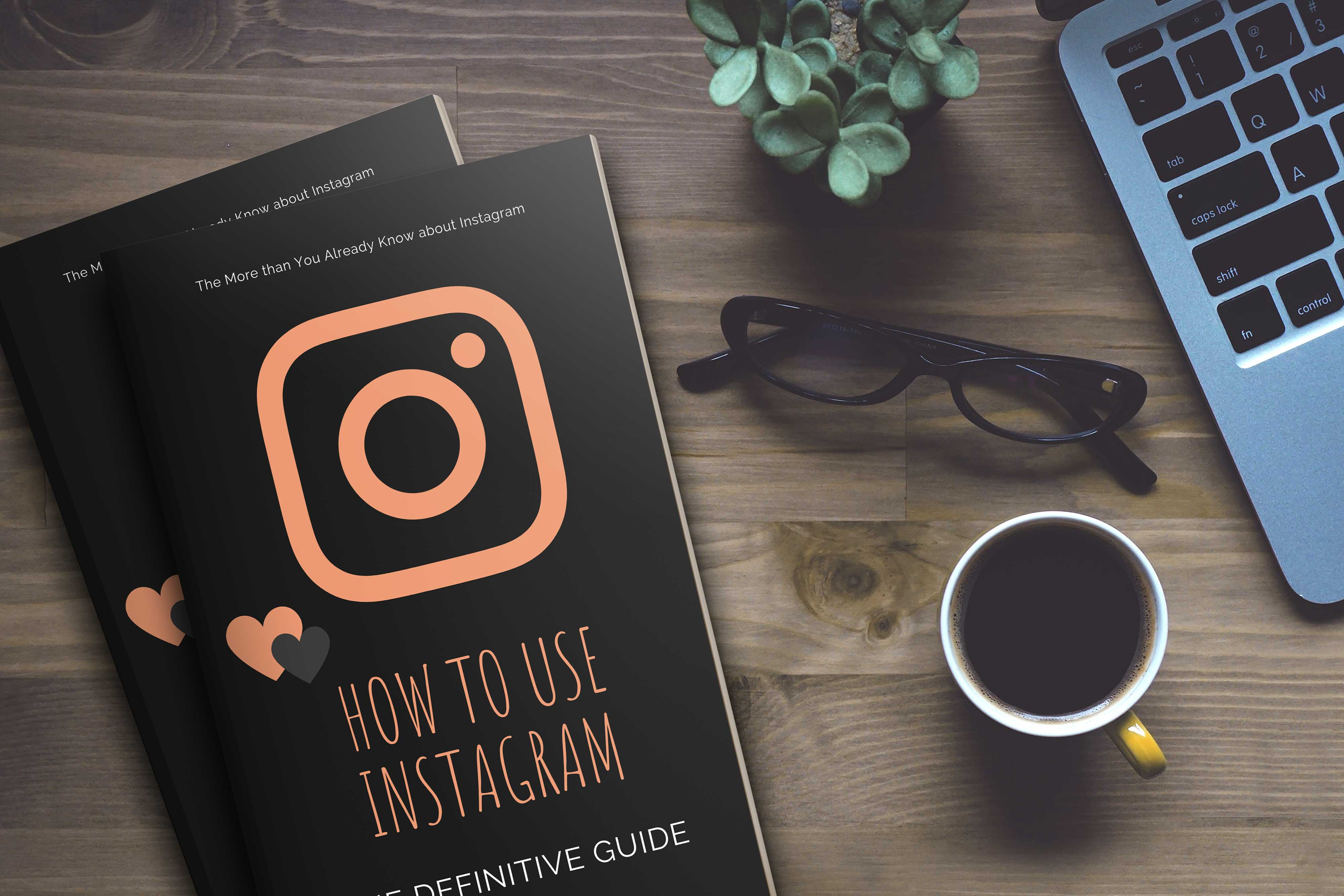 How to Use Instagram: The Definitive Guide