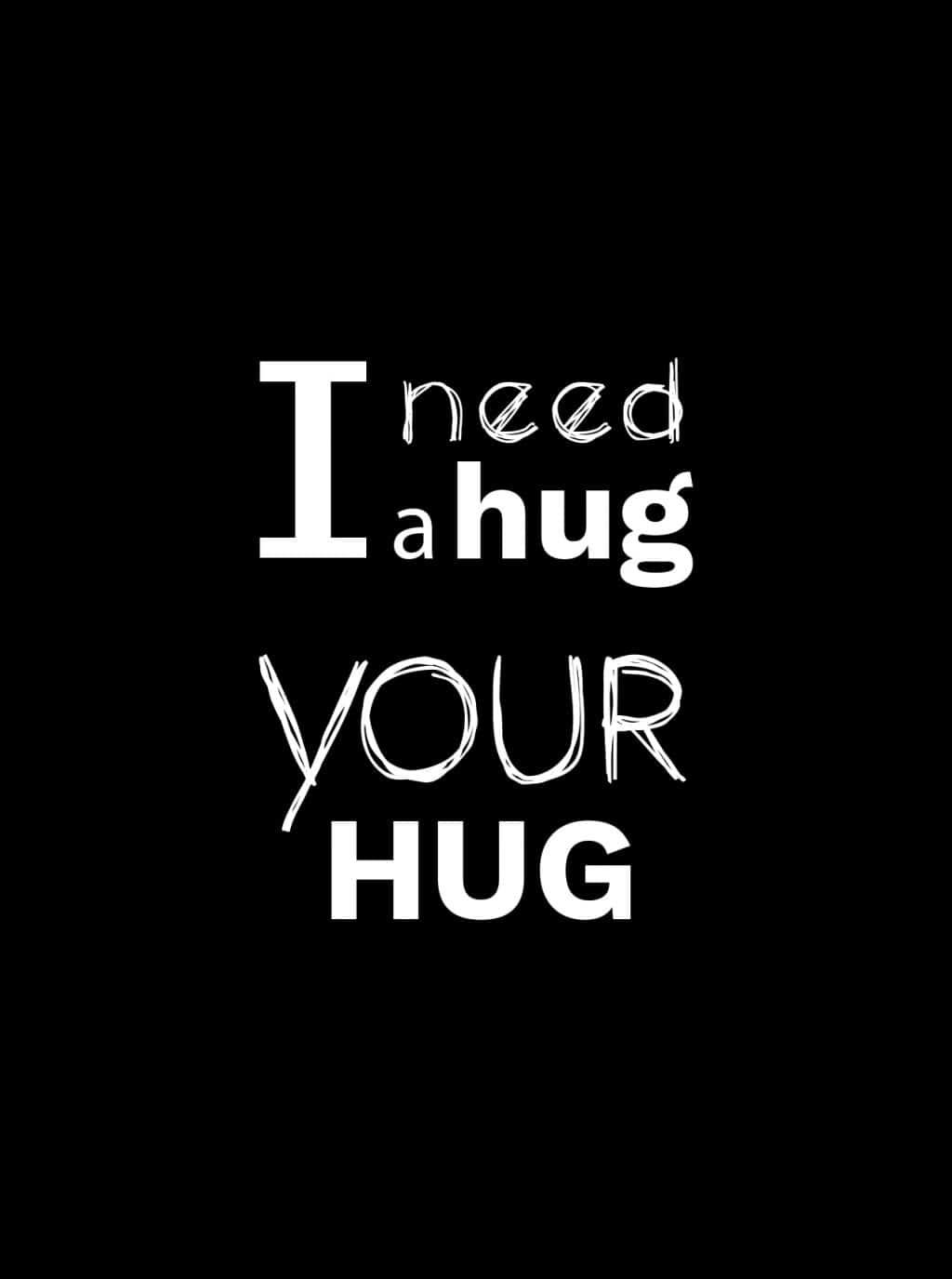 I need a Hug Valentine's Day Typography Postcard - 4 1