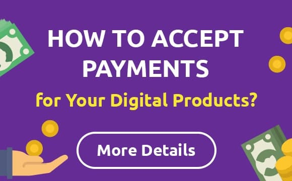 How to Accept Payments for Your Digital Products?