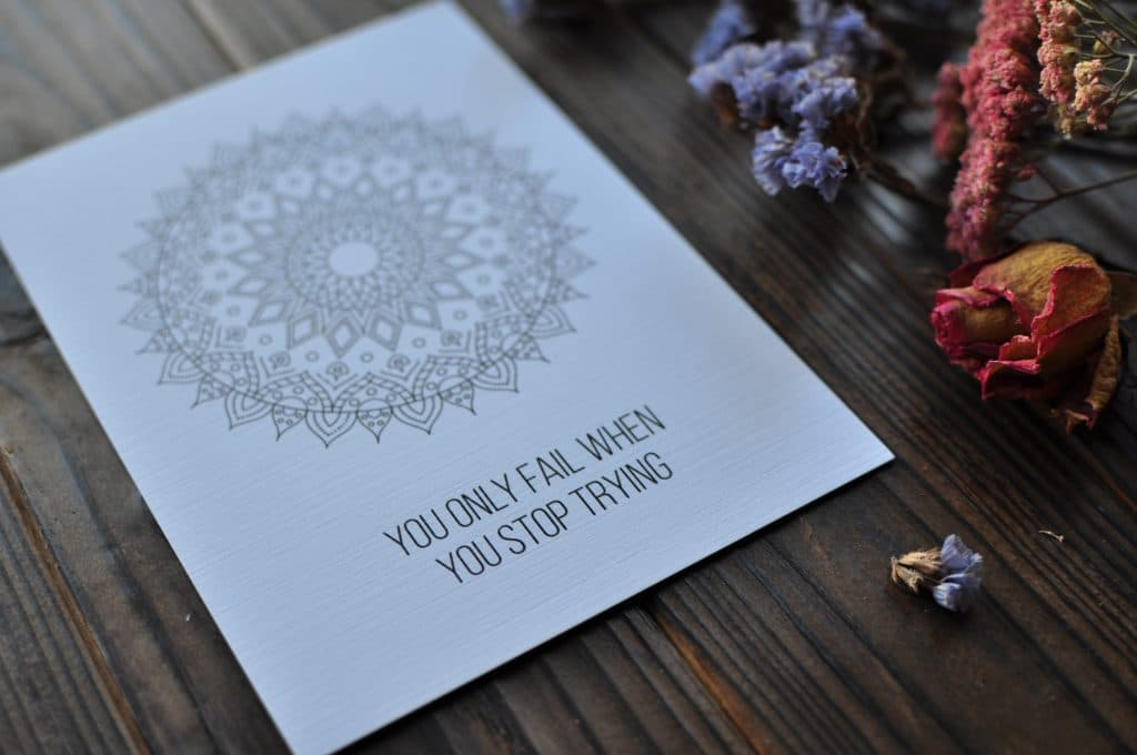You Only Fail When You Stop Trying Coloring Postcard On Table and Flowers