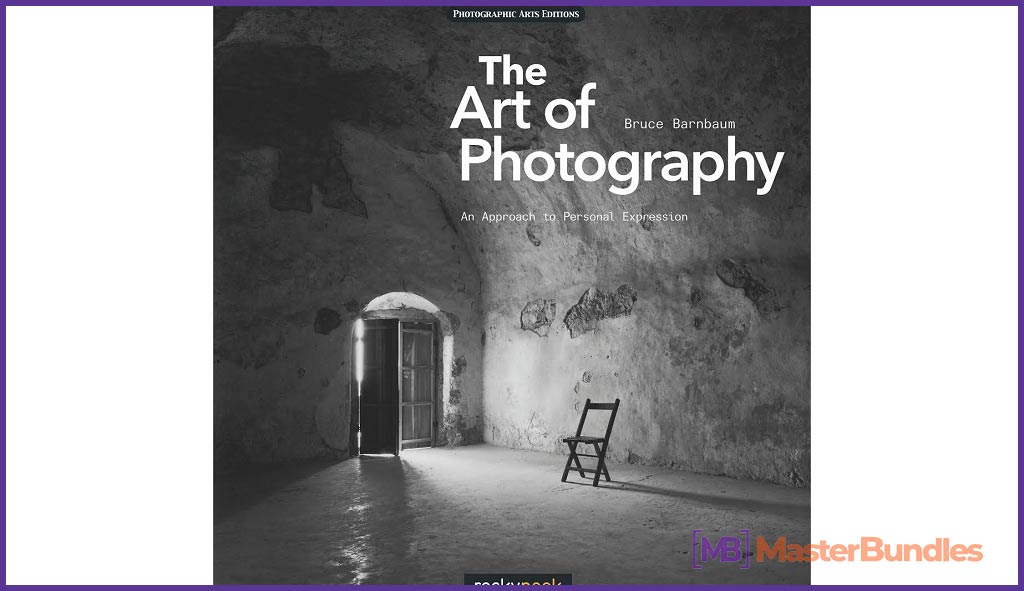 The Art of Photography A Personal Approach to Artistic Expression