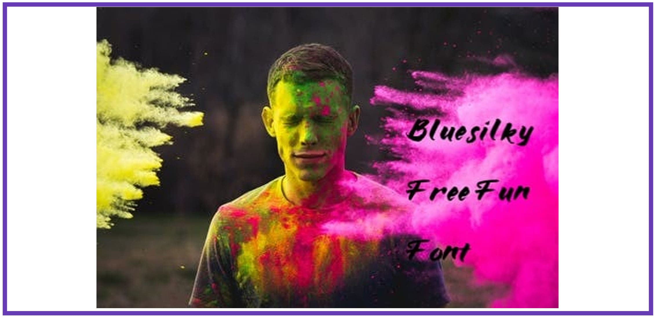 A young man in yellow and pink paint powder with script bold fun font.
