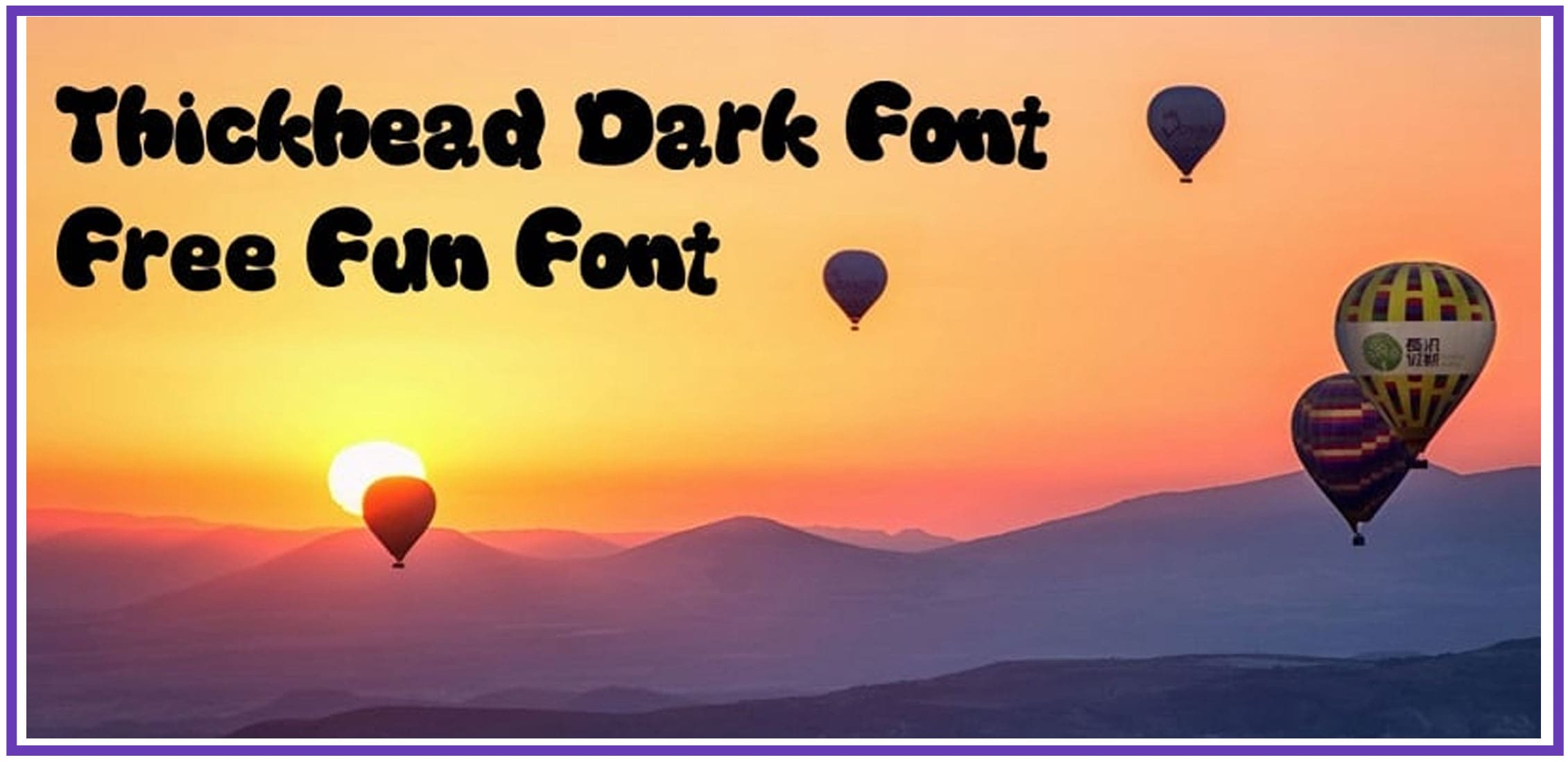 Balloons against the background of mountains and sunset and a display fun font.