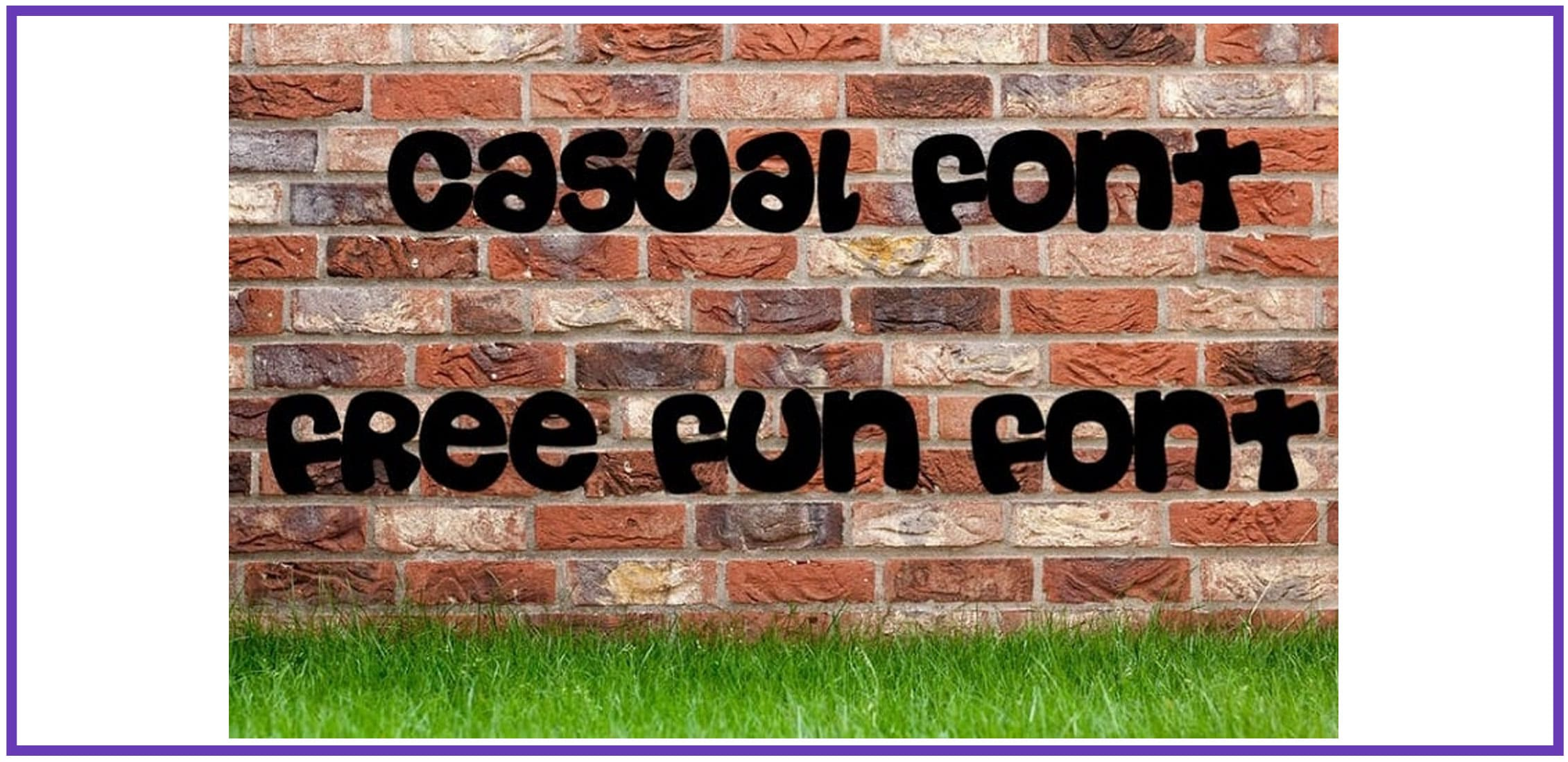 Grass and a brick wall with fun font.