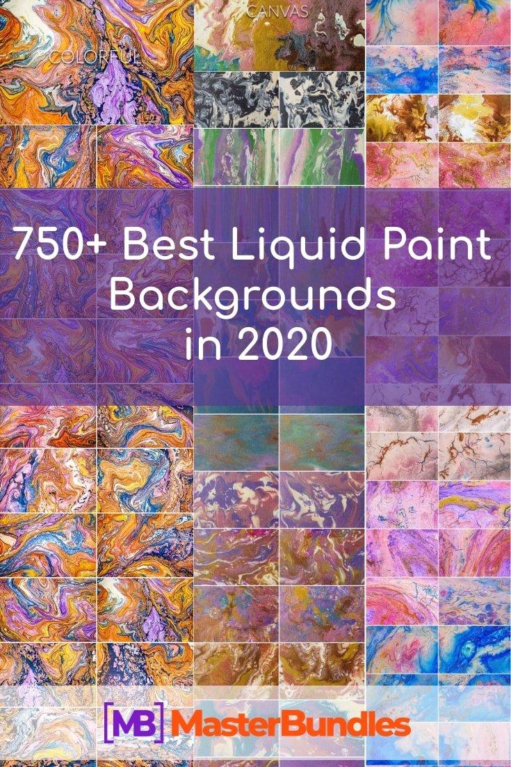 750+ Best Liquid Paint Backgrounds in 2020. Pinterest Image.