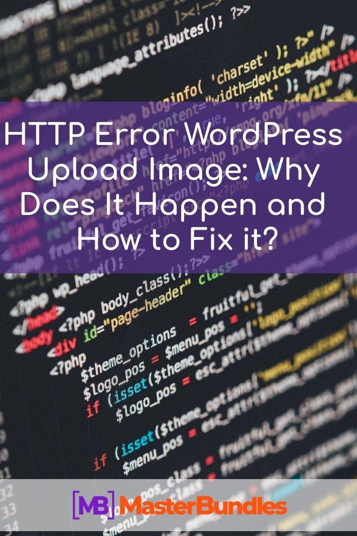 HTTP Error WordPress Upload Image: Why Does It Happen and How to Fix it? - error wordpress upload image pinterest
