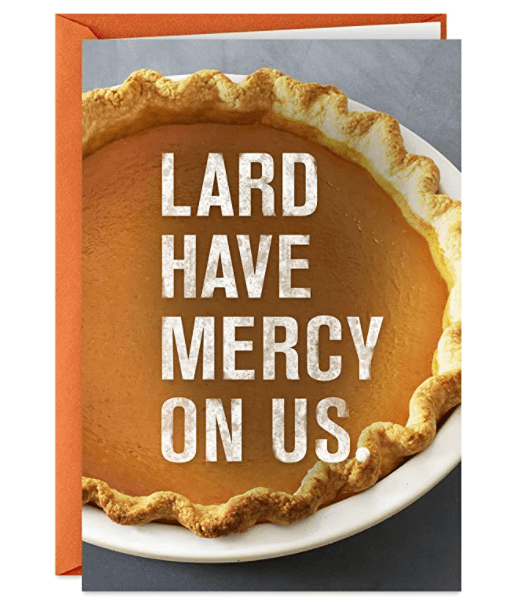 Hallmark Shoebox Funny Thanksgiving Card (Lard Have Mercy, Pumpkin Pie).