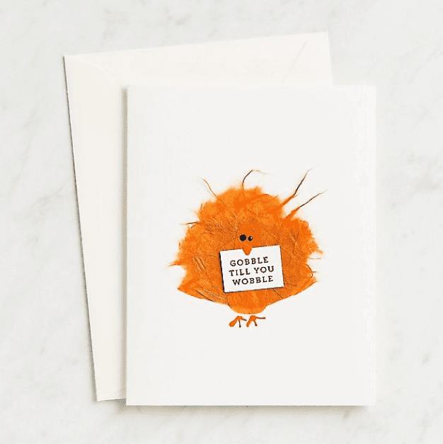 Handcrafted Gobble Till You Wobble Thanksgiving Card.