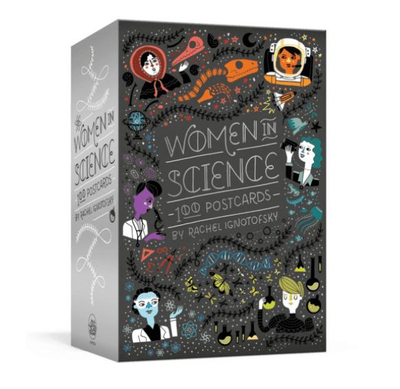 Women in Science: 100 Postcards by Rachel Ignotofsky.