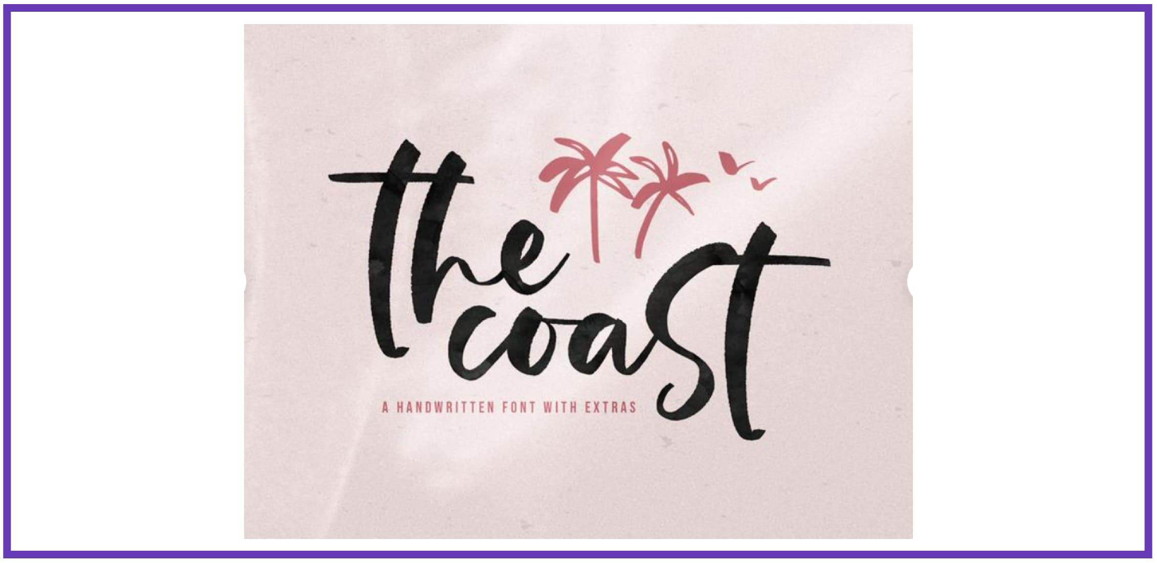 The Coast Font - Bold Handwritten Script Font. Tropical Font.