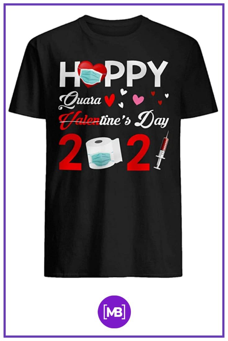 80+ Valentine's Day Shirts. Best T-shirt Designs Ideas For St. Valentine's Day - quarantine valentines day shirt 45
