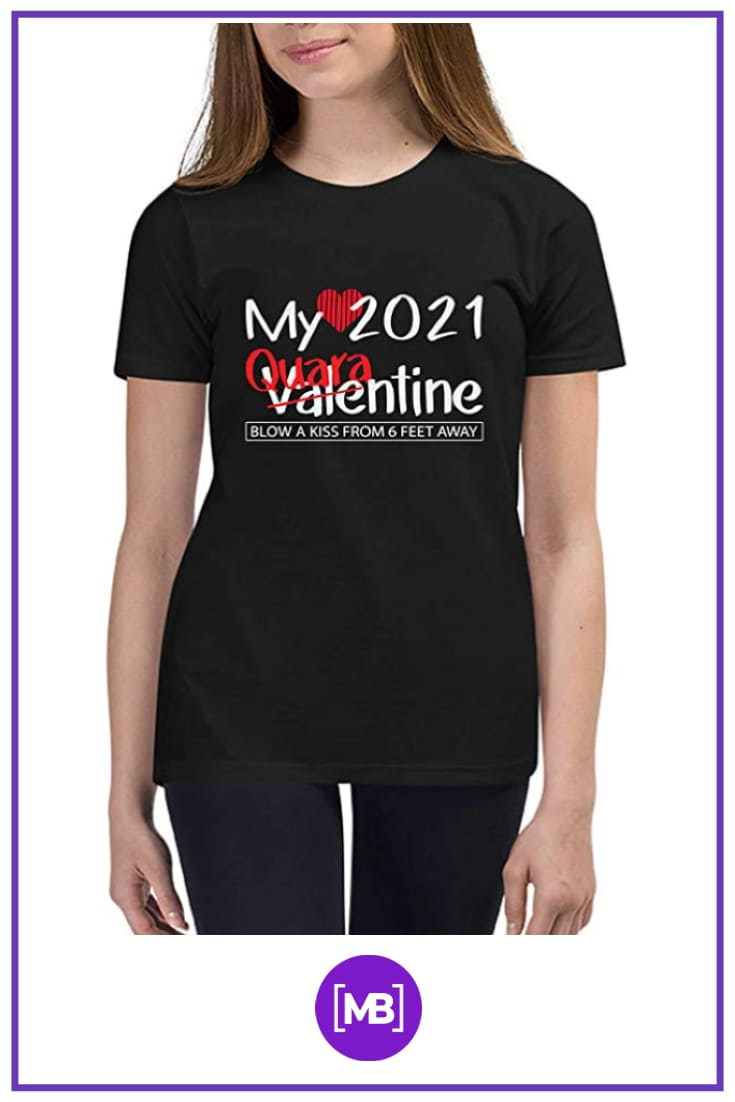 80+ Valentine's Day Shirts. Best T-shirt Designs Ideas For St. Valentine's Day - quarantine valentines day shirt 47