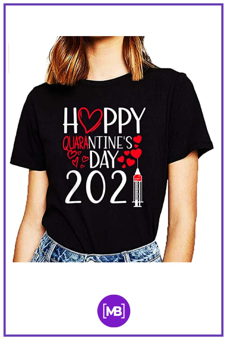 80+ Valentine's Day Shirts. Best T-shirt Designs Ideas For St. Valentine's Day - quarantine valentines day shirt 51