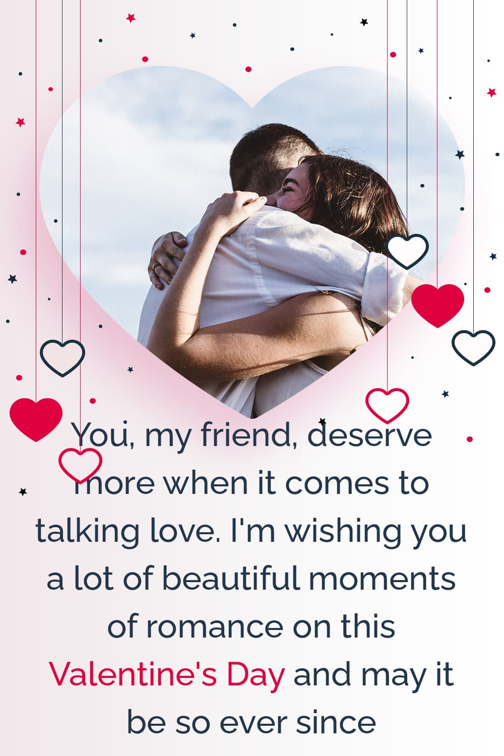 You, my friend, deserve more when it comes to talking love. I'm wishing you a lot of beautiful moments of romance on this Valentine's Day and may it be so ever since.