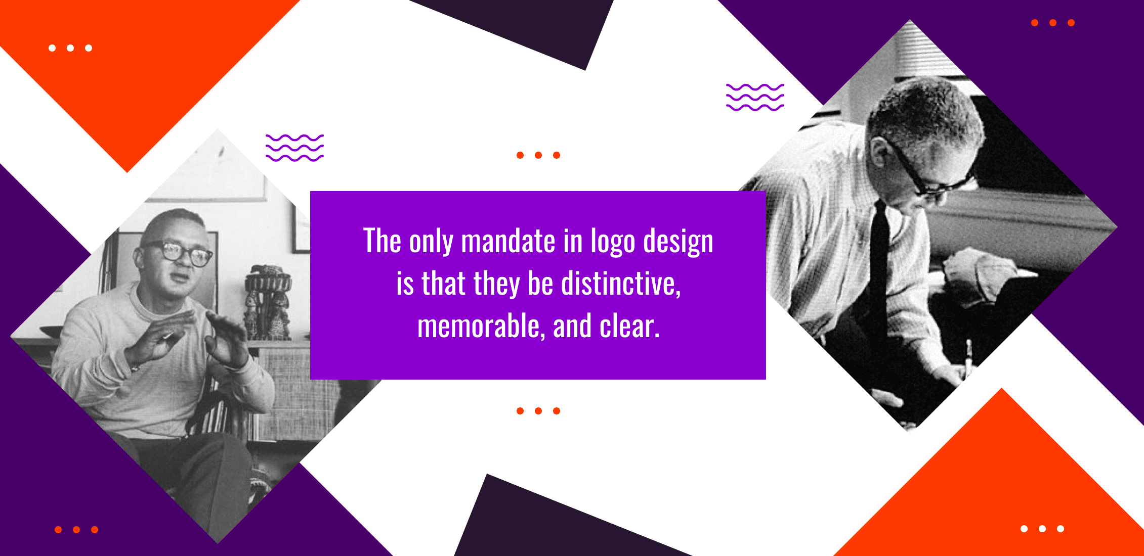 The only mandate in logo design is that they be distinctive, memorable, and clear.