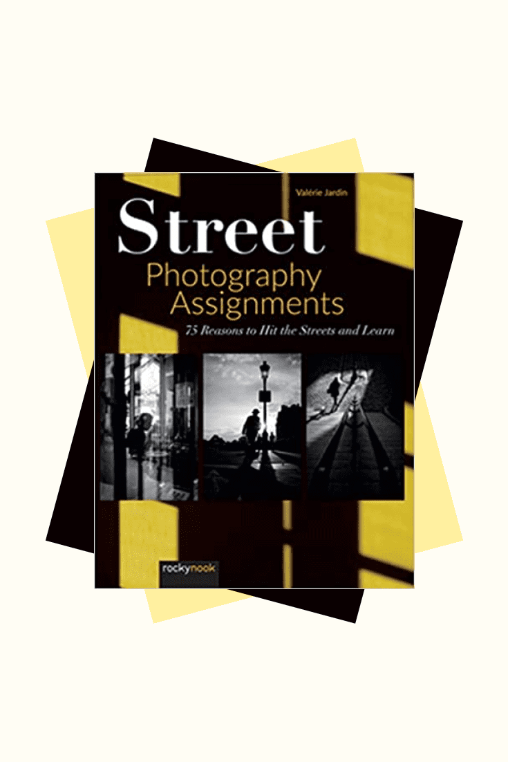 A book Street Photography Assignments: 75 Reasons to Hit the Streets and Learn.
