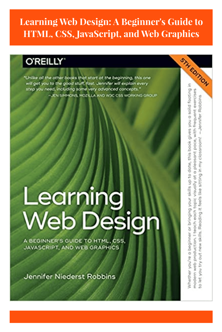 Learning Web Design: A Beginner's Guide to HTML, CSS, JavaScript, and Web Graphics by Jennifer Robbins. Cover Collage.