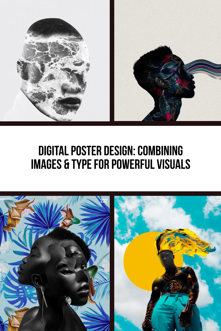 Digital Poster Design: Combining Images & Type for Powerful Visuals. Cover Collage.