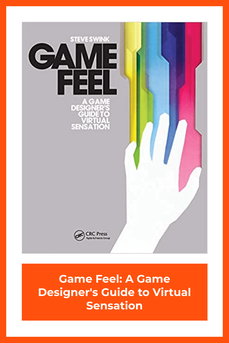 Game Feel by Steve Swink. Cover Collage.