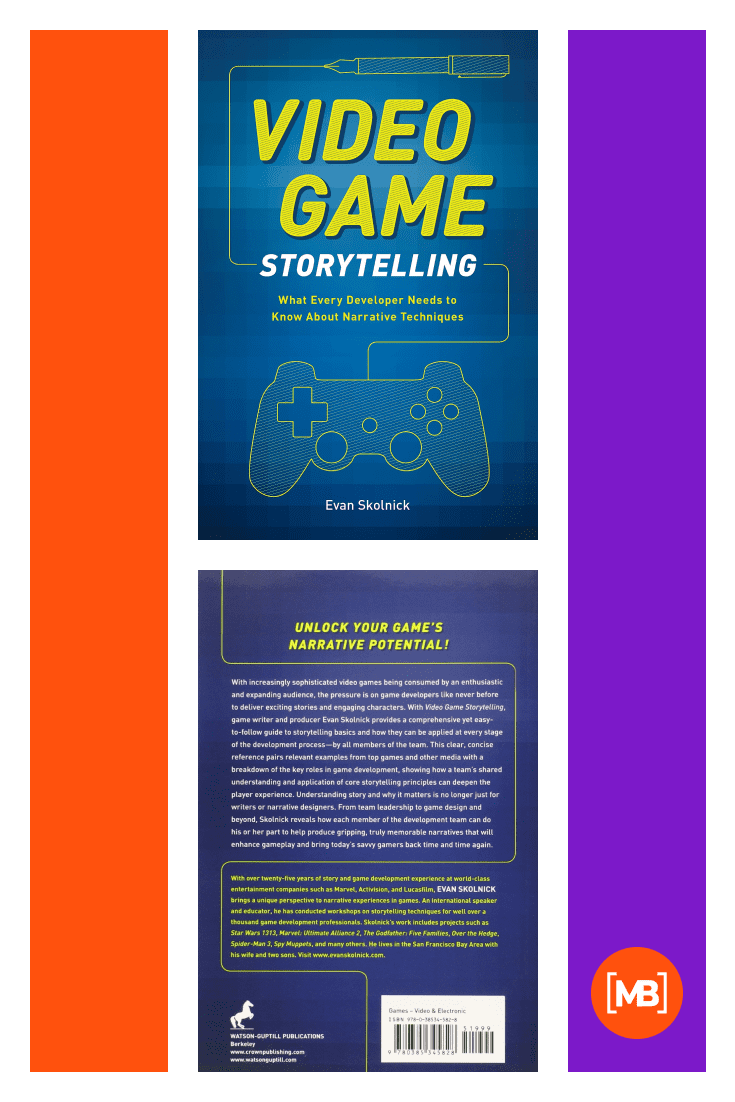 Video Game Storytelling: What Every Developer Needs to Know about Narrative Techniques by Evan Skolnick. Cover Collage.