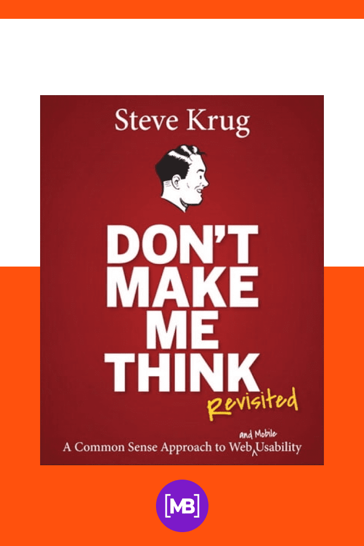 Don't Make Me Think, Revisited: A Common Sense Approach to Web Usability (3rd Edition) (Voices That Matter) by Steve Krug. Cover Collage.