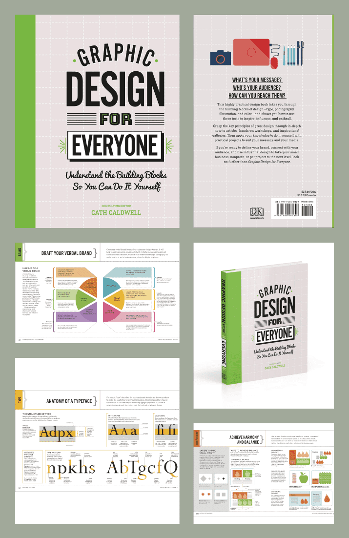 Graphic Design For Everyone: Understand the Building Blocks so You can Do It Yourself by Cath Caldwell. Cover Collage.