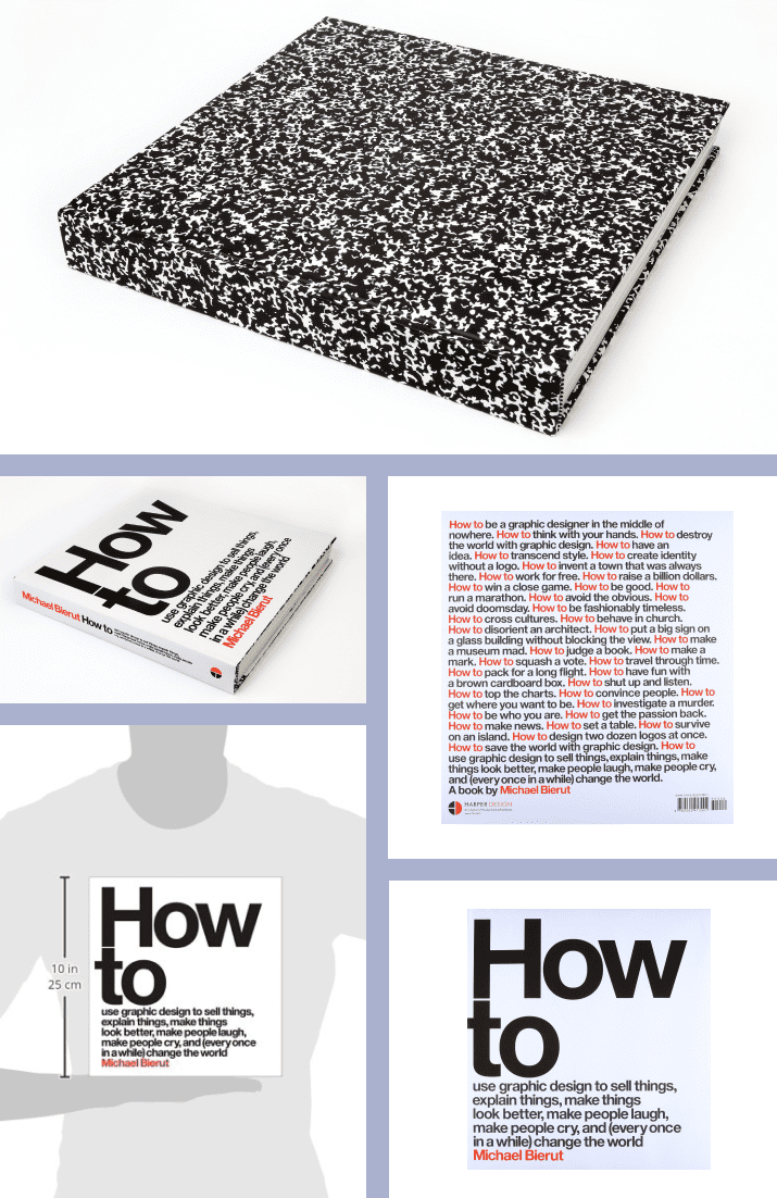How to Use Graphic Design to Sell Things, Explain Things, Make Things Look Better, Make People Laugh, Make People Cry, and (Every Once in a While) Change the World  Hardcover by Michael Bierut. Cover Collage.