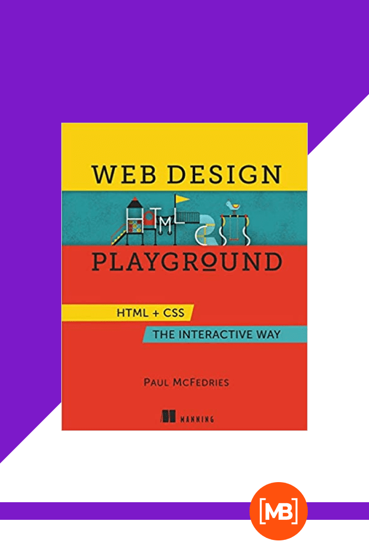 Web Design Playground: HTML & CSS the Interactive Way by Paul McFedries. Cover Collage.