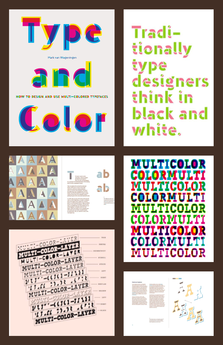 Type and Color: How to Design and Use Multicolored Typefaces (step-by-step guide to designing typefaces with multiple colors, essential new graphic design and typography book) by Mark van Wageningen. Cover Collage.
