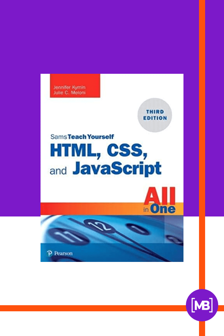 HTML, CSS, and JavaScript All in One, Sams Teach Yourself by Julie C. Meloni and Jennifer Kyrnin. Cover Collage.