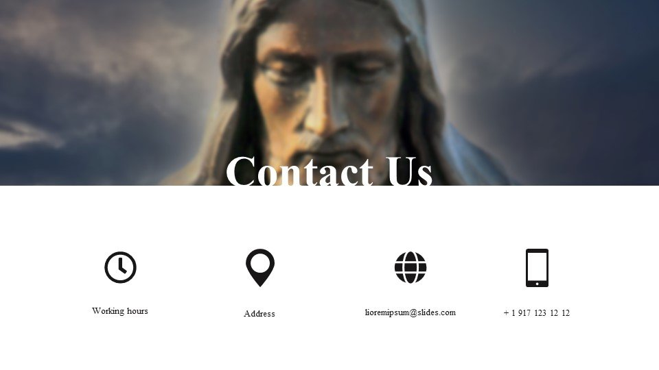 The last slide is the contacts. Religious - Free Religious Worship Background for Powerpoint.