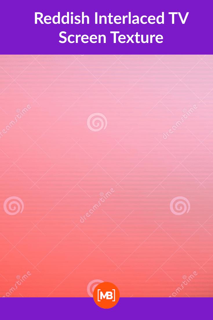 Reddish Interlaced TV Screen Texture.