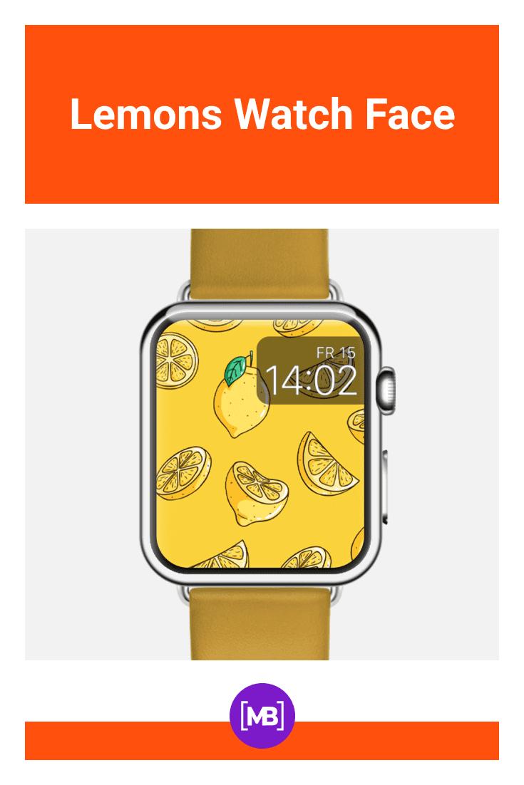 Lemons Watch Face.