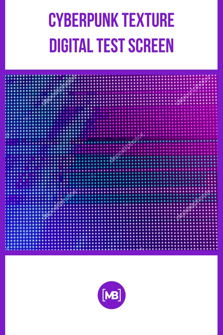 Cyberpunk Texture Digital Test Screen.