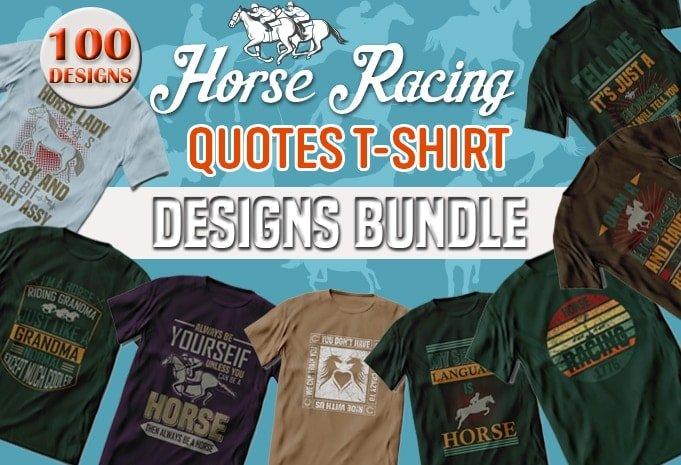 Horse racing quotes mega t-shirts design bundle.
