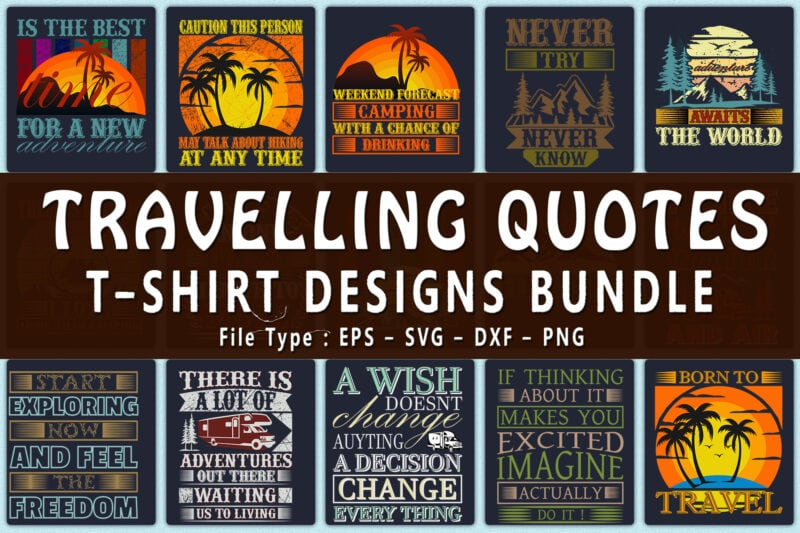 Travelling quotes t-shirts design bundle.