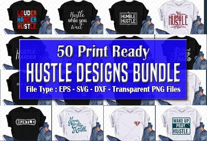Hustle designs bundle.