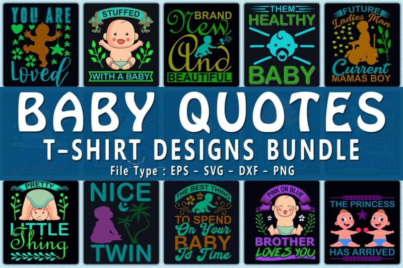 Baby quotes t-shirts design bundle.