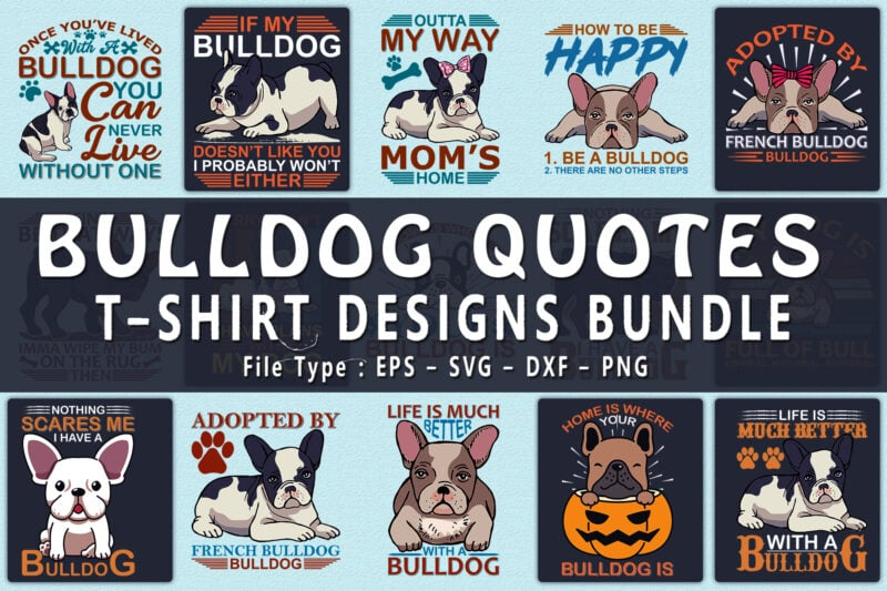 Bulldog quotes t-shirts design bundle.