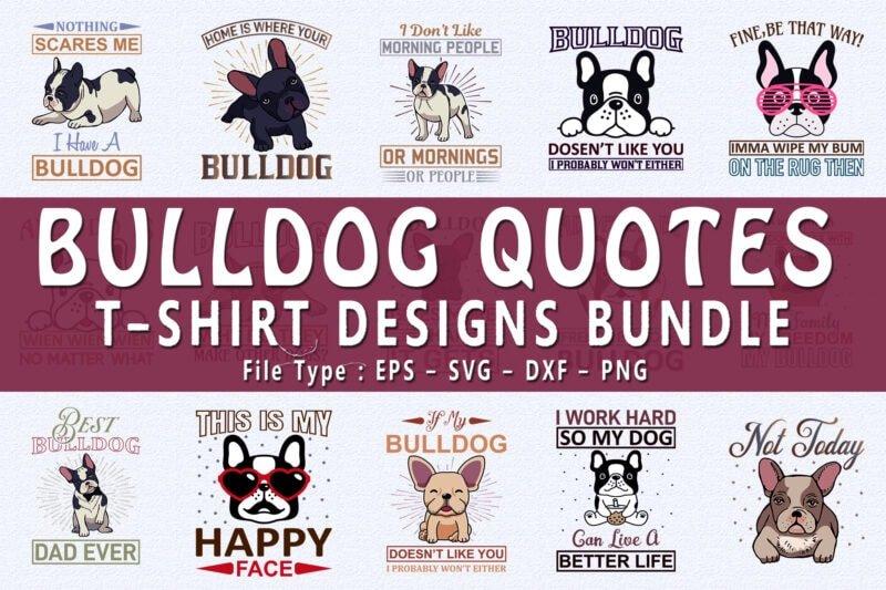 Bulldog quotes t-shirt designs bundle.