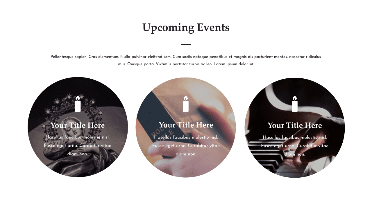 In this slide, you can describe all the upcoming events.