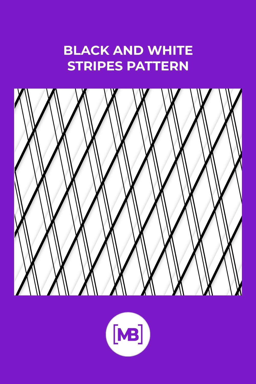 Black and white stripes pattern.