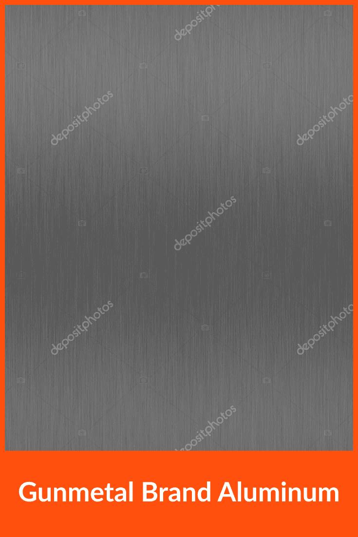 Gunmetal Brand Aluminum.