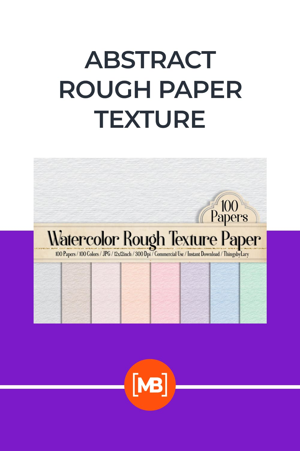 100 Watercolor Rough Texture Papers.