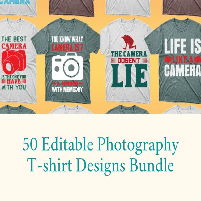 50 Editable Photography T shirt Designs Bundle cover image.