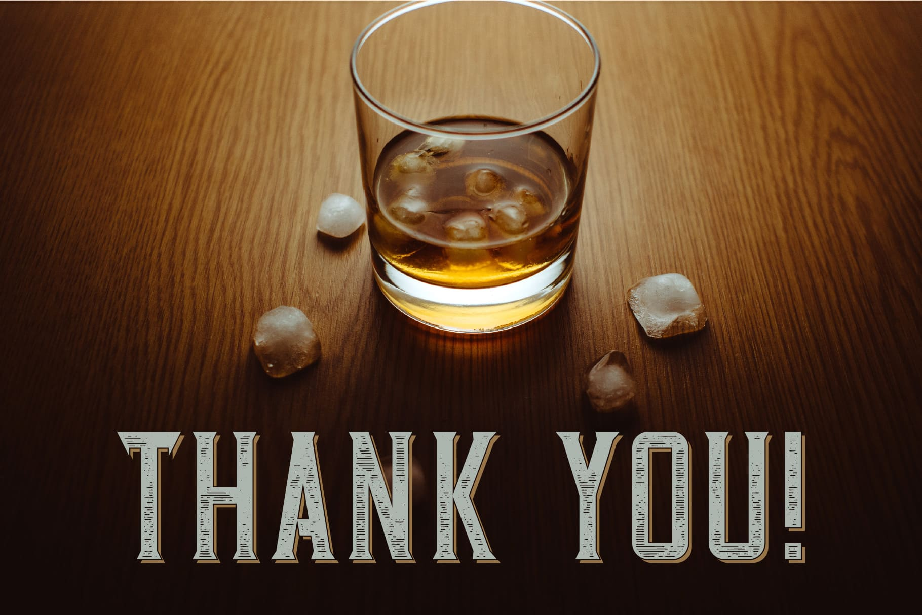 A picture of gratitude with a whiskey.