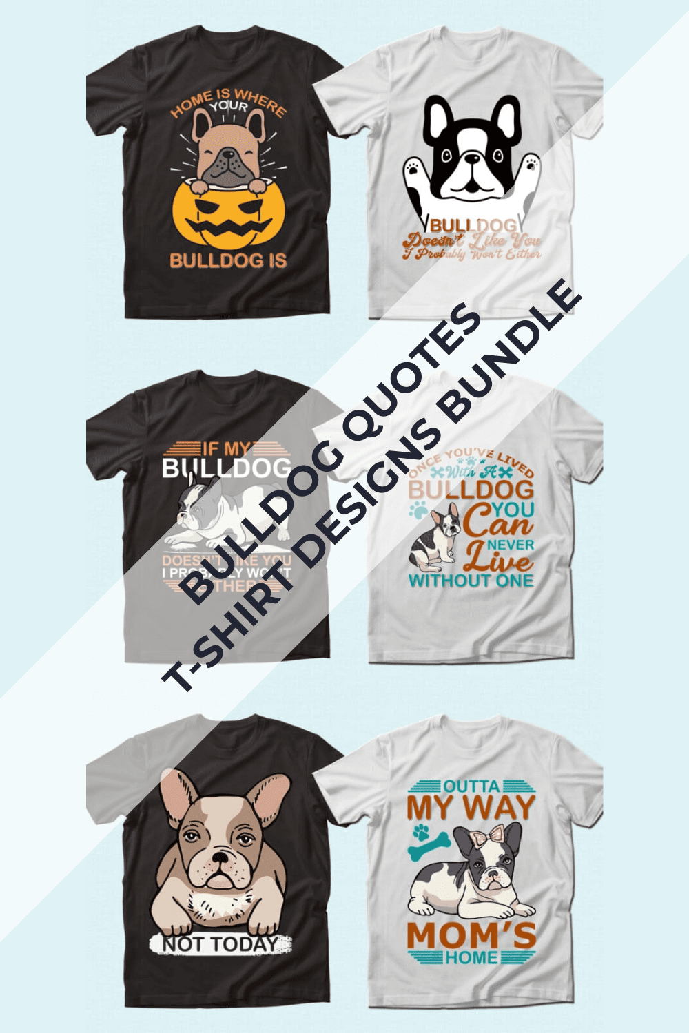 Black and white T-shirts with bulldogs with different moods.