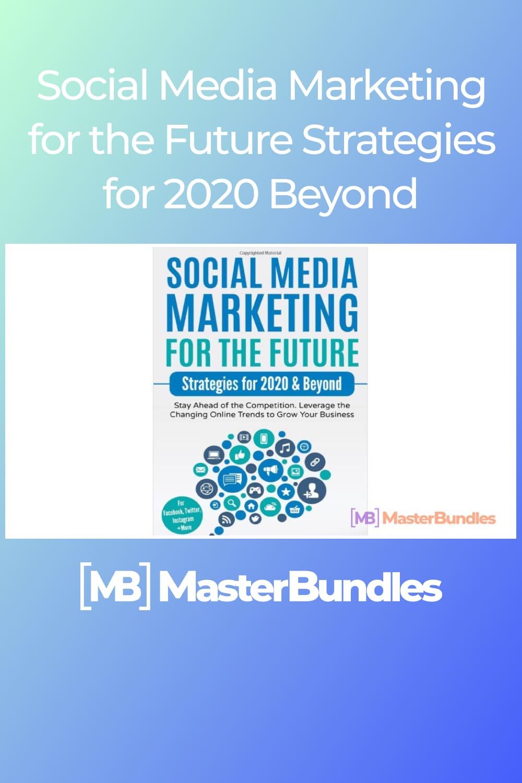 Social media marketing for the future strategies.